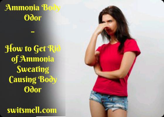 Ammonia body odor